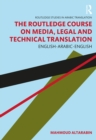 The Routledge Course on Media, Legal and Technical Translation : English-Arabic-English - eBook