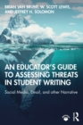 An Educator's Guide to Assessing Threats in Student Writing : Social Media, Email, and other Narrative - eBook