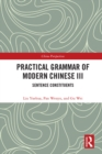 Practical Grammar of Modern Chinese III : Sentence Constituents - eBook