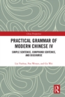 Practical Grammar of Modern Chinese IV : Simple Sentence, Compound Sentence, and Discourse - eBook