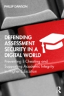 Defending Assessment Security in a Digital World : Preventing E-Cheating and Supporting Academic Integrity in Higher Education - eBook