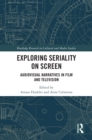 Exploring Seriality on Screen : Audiovisual Narratives in Film and Television - eBook
