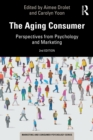 The Aging Consumer : Perspectives from Psychology and Marketing - eBook
