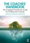 The Coaches' Handbook : The Complete Practitioner Guide for Professional Coaches - eBook