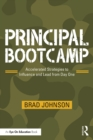 Principal Bootcamp : Accelerated Strategies to Influence and Lead from Day One - eBook