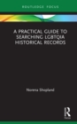 A Practical Guide to Searching LGBTQIA Historical Records - eBook