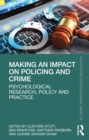 Making an Impact on Policing and Crime : Psychological Research, Policy and Practice - eBook