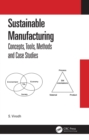 Sustainable Manufacturing : Concepts, Tools, Methods and Case Studies - eBook