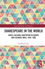 Shakespeare in the World : Cross-Cultural Adaptation in Europe and Colonial India, 1850-1900 - eBook