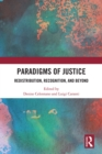 Paradigms of Justice : Redistribution, Recognition, and Beyond - eBook