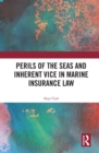 Perils of the Seas and Inherent Vice in Marine Insurance Law - eBook