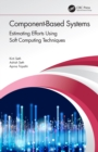 Component-Based Systems : Estimating Efforts Using Soft Computing Techniques - eBook
