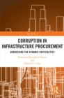 Corruption in Infrastructure Procurement : Addressing the Dynamic Criticalities - eBook