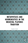 Metaphysics and Hermeneutics in the Medieval Platonic Tradition - eBook