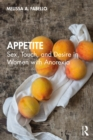Appetite : Sex, Touch, and Desire in Women with Anorexia - eBook