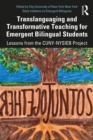 Translanguaging and Transformative Teaching for Emergent Bilingual Students : Lessons from the CUNY-NYSIEB Project - eBook