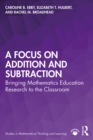 A Focus on Addition and Subtraction : Bringing Mathematics Education Research to the Classroom - eBook