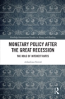 Monetary Policy after the Great Recession : The Role of Interest Rates - eBook