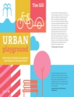 Urban Playground : How Child-Friendly Planning and Design Can Save Cities - eBook