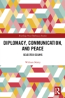 Diplomacy, Communication, and Peace : Selected Essays - eBook