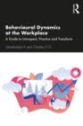 Behavioural Dynamics at the Workplace : A Guide to Introspect, Practice and Transform - eBook