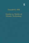 Studies in Medieval Islamic Technology : From Philo to al-Jazari - from Alexandria to Diyar Bakr - eBook