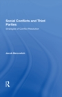 Social Conflicts And Third Parties : Strategies Of Conflict Resolution - eBook