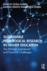 Sustainable Pedagogical Research in Higher Education : The Political, Institutional and Financial Challenges - eBook