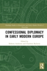 Confessional Diplomacy in Early Modern Europe - eBook