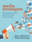 Media Strategies : Managing content, platforms and relationships - eBook
