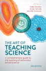 The Art of Teaching Science : A comprehensive guide to the teaching of secondary school science - eBook
