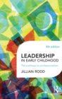 Leadership in Early Childhood : The pathway to professionalism - eBook