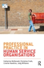 Professional Practice in Human Service Organisations : A practical guide for human service workers - eBook