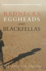 Rednecks, Eggheads and Blackfellas : A study of racial power and intimacy in Australia - eBook