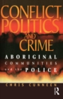 Conflict, Politics and Crime : Aboriginal Communities and the Police - eBook