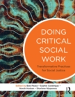 Doing Critical Social Work : Transformative Practices for Social Justice - eBook