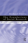 Foundations of Social Research : Meaning and perspective in the research process - eBook