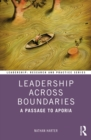 Leadership Across Boundaries : A Passage to Aporia - eBook