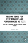 Reading Texts for Performance and Performances as Texts : Shifting Paradigms in Early English Drama Studies - eBook