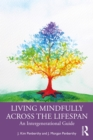 Living Mindfully Across the Lifespan : An Intergenerational Guide - eBook