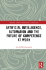 Artificial Intelligence, Automation and the Future of Competence at Work - eBook