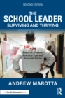 The School Leader Surviving and Thriving : 144 Points of Wisdom, Practical Tips, and Relatable Stories - eBook