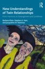 New Understandings of Twin Relationships : From Harmony to Estrangement and Loneliness - eBook