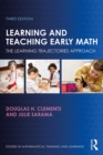 Learning and Teaching Early Math : The Learning Trajectories Approach - eBook