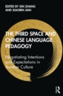The Third Space and Chinese Language Pedagogy : Negotiating Intentions and Expectations in Another Culture - eBook