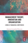 Management Theory, Innovation, and Organisation : A Model of Managerial Competencies - eBook