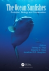 The Ocean Sunfishes : Evolution, Biology and Conservation - eBook