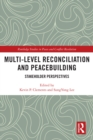 Multi-Level Reconciliation and Peacebuilding : Stakeholder Perspectives - eBook