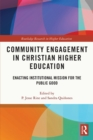 Community Engagement in Christian Higher Education : Enacting Institutional Mission for the Public Good - eBook