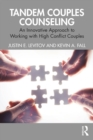 Tandem Couples Counseling : An Innovative Approach to Working with High Conflict Couples - eBook